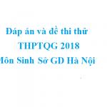 Đáp án và đề thi thử THPTQG 2018 môn Sinh – Sở GD Hà Nội