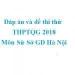 Đáp án và đề thi thử THPTQG 2018 môn Sử – Sở GD Hà Nội