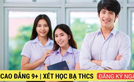 Tuyển Sinh Lớp 10 THPT Hệ 2 Văn Bằng Và Hệ Cao Đẳng 9+ | Xét bằng THCS