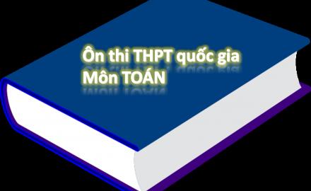 Tổng hợp bộ đề ôn thi THPT Quốc gia môn Toán