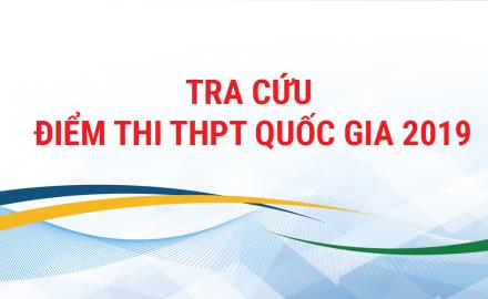 Tra Cứu Điểm Thi Tốt Nghiệp THPT Quốc Gia 2019