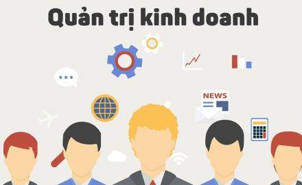 Bạn hiểu gì về ngành Quản trị kinh doanh?