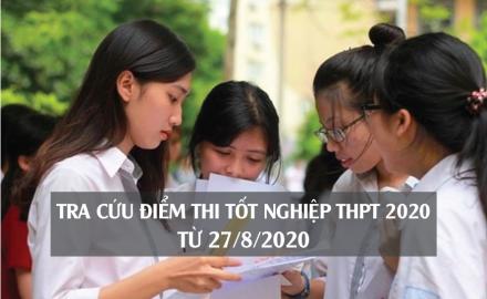 Tra cứu điểm thi tốt nghiệp THPT từ ngày 27/8/2020